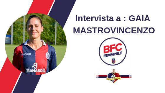 Intervista a Gaia Mastrovincenzo, bomber del Bologna FC Femminile